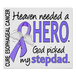 Heaven Needed Hero Esophageal Cancer Stepdad Poster