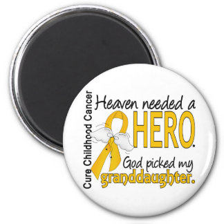 Heaven Needed Hero Granddaughter Childhood Cancer 2 Inch Round Magnet