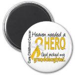 Heaven Needed Hero Granddaughter Childhood Cancer Refrigerator Magnet