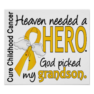 Heaven Needed Hero Grandson Childhood Cancer Posters