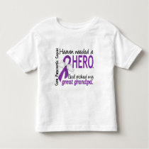 Heaven Needed Hero Great Grandpa Pancreatic Cancer Toddler T-shirt