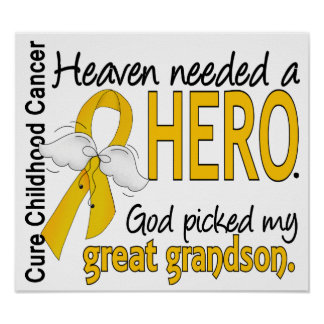 Heaven Needed Hero Great Grandson Childhood Cancer Posters