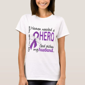 Heaven Needed Hero Husband Pancreatic Cancer T-Shirt