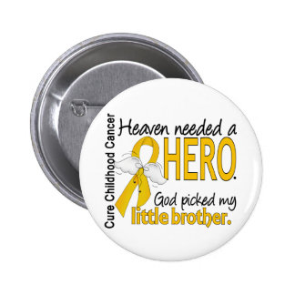 Heaven Needed Hero Little Brother Childhood Cancer Pinback Buttons