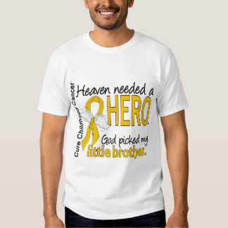 Heaven Needed Hero Little Brother Childhood Cancer Tees
