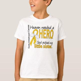 Heaven Needed Hero Little Sister Childhood Cancer T-Shirt