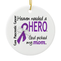 Heaven Needed Hero Mom Pancreatic Cancer Ceramic Ornament