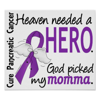 Heaven Needed Hero Momma Pancreatic Cancer Posters