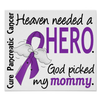 Heaven Needed Hero Mommy Pancreatic Cancer Posters