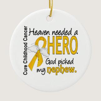Heaven Needed Hero Nephew Childhood Cancer Ceramic Ornament