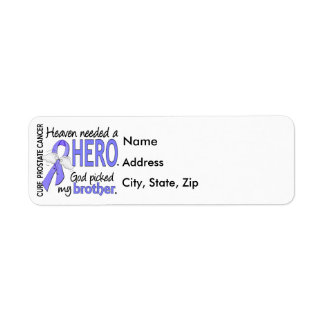 Heaven Needed Hero Prostate Cancer Brother Label
