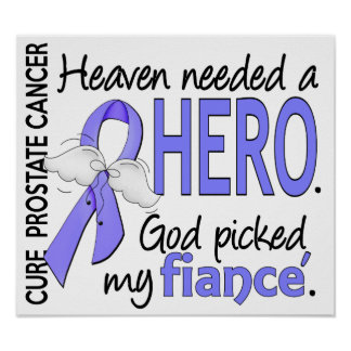 Heaven Needed Hero Prostate Cancer Fiance Poster