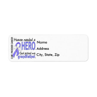 Heaven Needed Hero Prostate Cancer Grandfather Label
