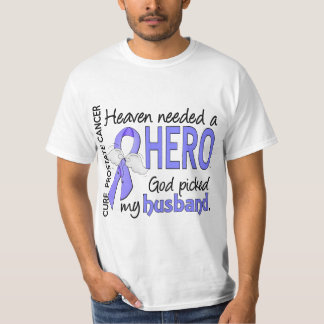 Heaven Needed Hero Prostate Cancer Husband T Shirt