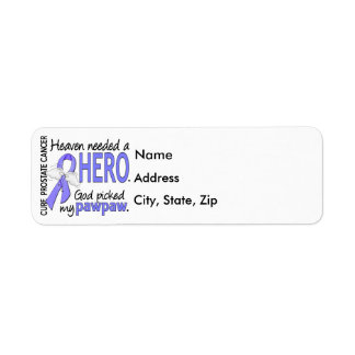 Heaven Needed Hero Prostate Cancer Pawpaw Label