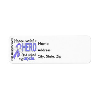 Heaven Needed Hero Prostate Cancer Uncle Return Address Label