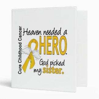 Heaven Needed Hero Sister Childhood Cancer 3 Ring Binder
