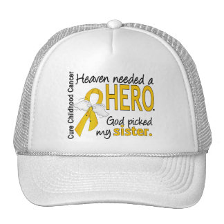 Heaven Needed Hero Sister Childhood Cancer Hat