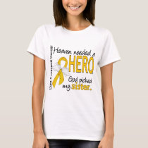 Heaven Needed Hero Sister Childhood Cancer T-Shirt