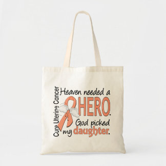 Heaven Needed Hero Uterine Cancer Daughter Tote Bag
