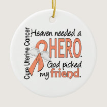 Heaven Needed Hero Uterine Cancer Friend Ceramic Ornament