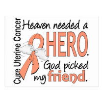 Heaven Needed Hero Uterine Cancer Friend Postcard