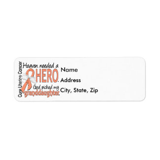 Heaven Needed Hero Uterine Cancer Granddaughter Label