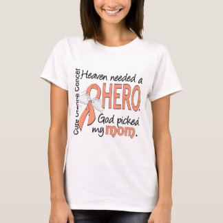 Heaven Needed Hero Uterine Cancer Mom T-Shirt