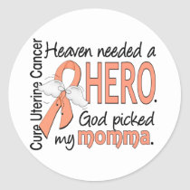 Heaven Needed Hero Uterine Cancer Momma Classic Round Sticker