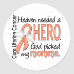 Heaven Needed Hero Uterine Cancer Momma Classic Round Sticker