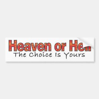 Heaven or Hell 1 Bumper Sticker