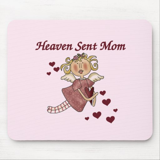 Heaven Sent Mom T-shirts and Gifts Mouse Pad