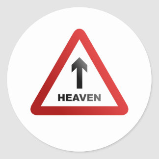 Heaven Warning Sign Classic Round Sticker