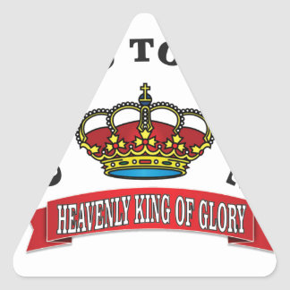 heavenly king of Glory Triangle Sticker