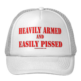 HEAVILY ARMED and EASILY PISSED Trucker Hat