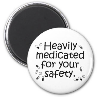 Heavily medicated for your protection 2 inch round magnet