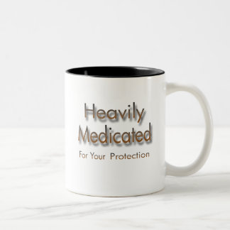 Heavily Medicated for Your Protection brown Mug