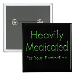 Heavily Medicated for Your Protection green 2 Inch Square Button