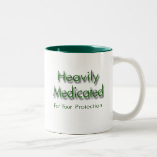 Heavily Medicated for Your Protection green Mug
