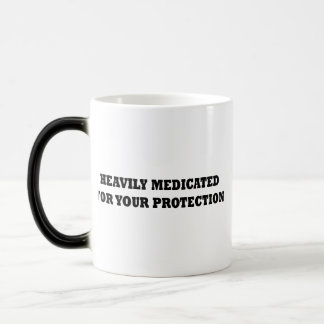 Heavily Medicated For Your Protection Mugs