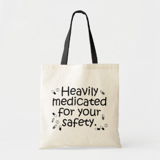 Heavily medicated for your protection tote bag