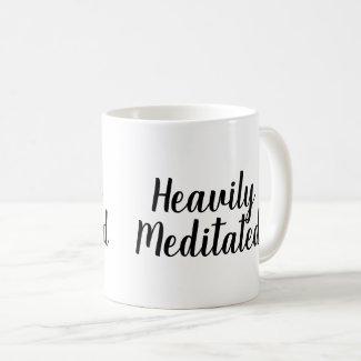 Heavily Meditated Mug