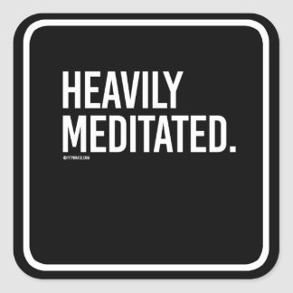 Heavily Meditated -   Yoga Fitness -.png Square Sticker