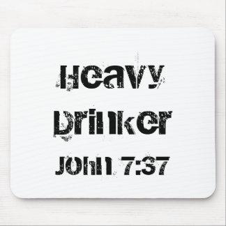 Heavy Drinker, John 7:37 Mouse Pad