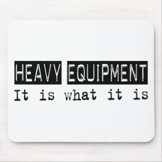 Heavy Equipment It Is Mouse Mat