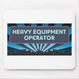 Heavy Equipment Operator Marquee Mouse Pad