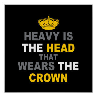 Heavy Is The Crown Poster