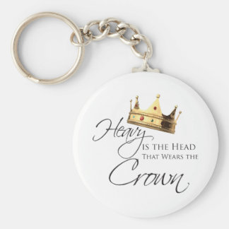 Heavy is the Head that Wears the Crown Basic Round Button Keychain