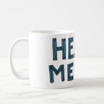 Heavy mentally Mug