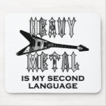 Heavy Metal  is my second language Mouse Pad